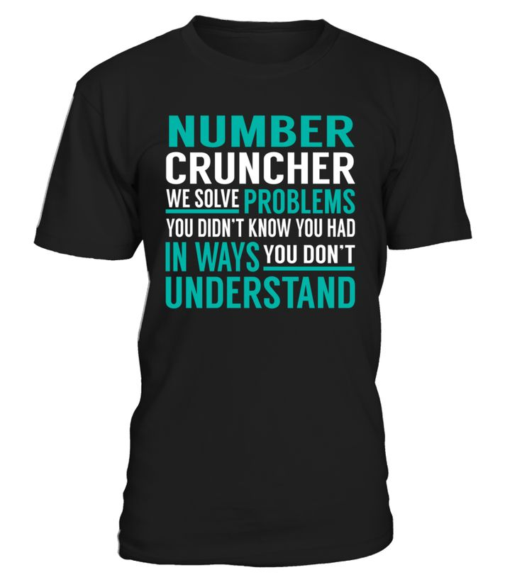 Number Cruncher We Solve Problems You Dont Understand Job Title T-Shirt #NumberCruncher