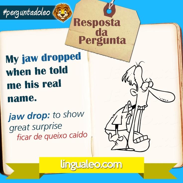 O que significa a expressão JAW DROP?