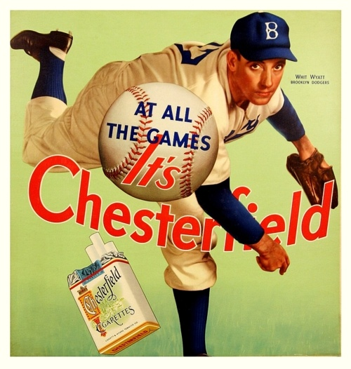 1941 Chesterfield Ad - Whit Wyatt - Brooklyn Dodgers  Wyatt isn't exactly a household name in the lexicon of baseball fans, but it should be remembered that he won 22 games for the 1941 N.L. Champion Brooklyn team and finished 3rd in MVP voting that year behind his Dodgers teammates Pete Reiser and winner Dolph Camilli.1940 S, Tobacco Advertising, Sports Advertising, Baseball History, Angeles Brooklyn Dodgers, Ball Games, 1940S Whit, Whit Wyatt, Baseball American