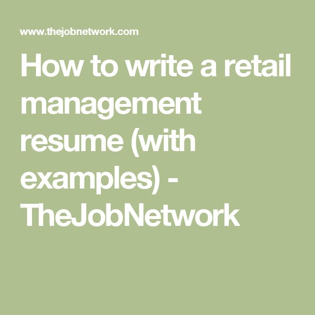 How to write a retail management resume (with examples) - TheJobNetwork