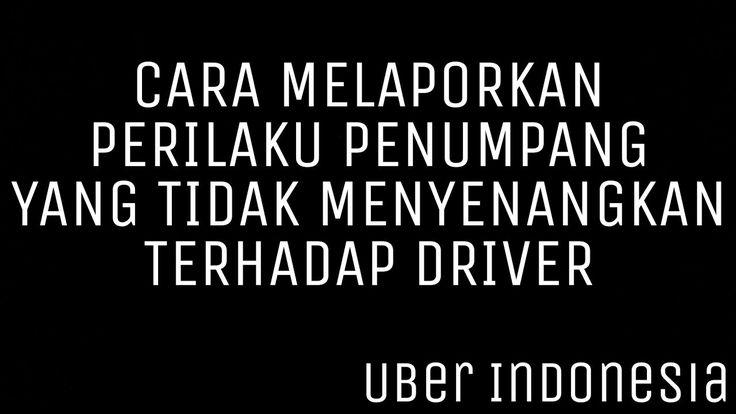CARA MELAPORKAN PERILAKU PENUMPANG YANG TIDAK MENYENANGKAN TERHADAP DRIVER