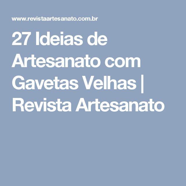 27 Ideias de Artesanato com Gavetas Velhas | Revista Artesanato