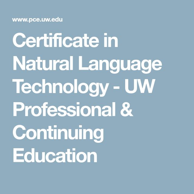 Certificate in Natural Language Technology - UW Professional & Continuing Education
