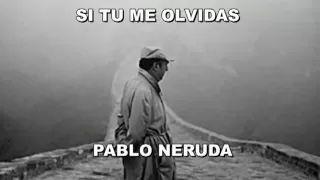 SI TU ME OLVIDAS - PABLO NERUDA - RECITADO POR CHRISTIAN ACEVEDO - YouTube