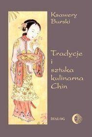 Tradycje i sztuka kulinarna Chin - Ksawery Burski