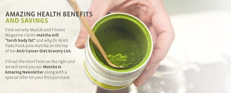 The health benefits of matcha tea exceed those of green tea because when you drink matcha you ingest the whole leaf, not just the brewed water. One cup of