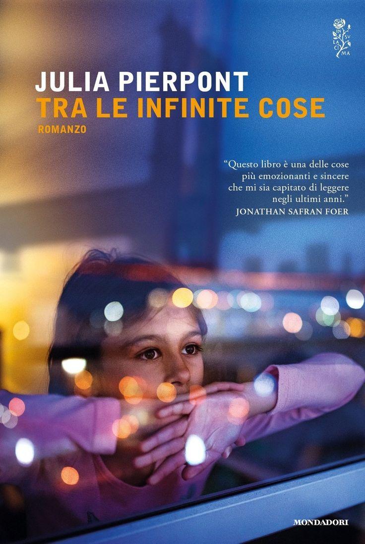 """Tra le infinite cose"" Julia Pierpont (Mondadori)"