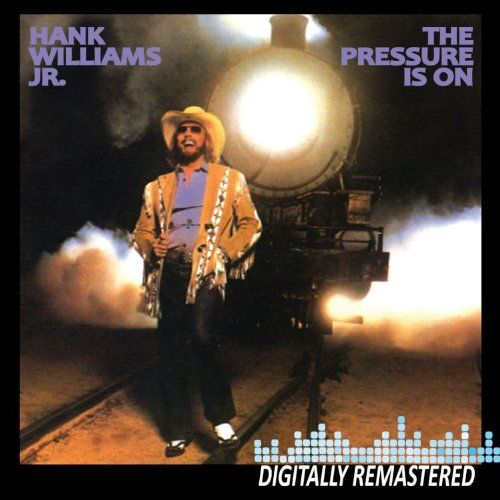 Is This Really Still Our Country Remember Colorado Don: Hank Williams Jr Pressure Is On Album Cover