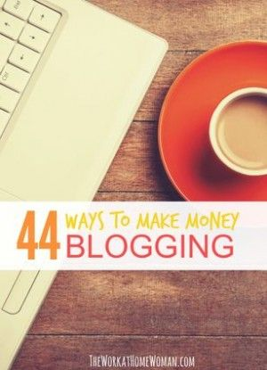 44 Ways to Make Money Blogging