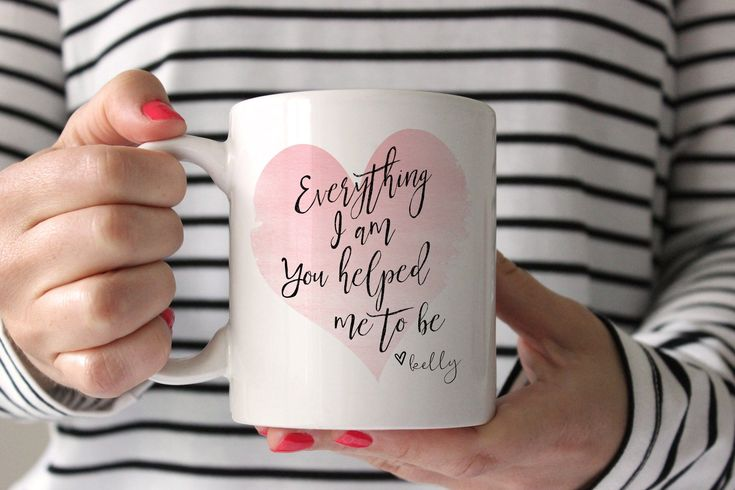Mother's Day Gifts From Daughter | Everything I Am Mug
