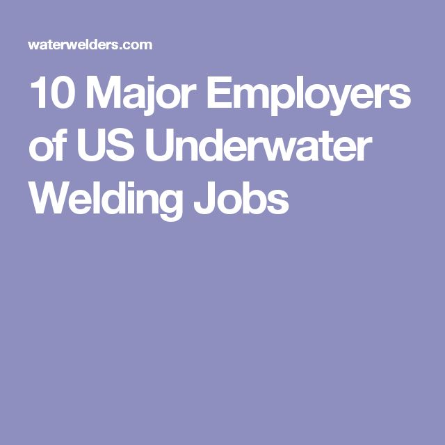 10 Major Employers of US Underwater Welding Jobs