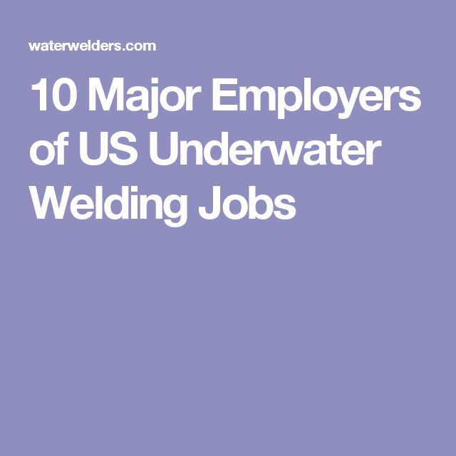 10 Major Employers of US Underwater Welding Jobs
