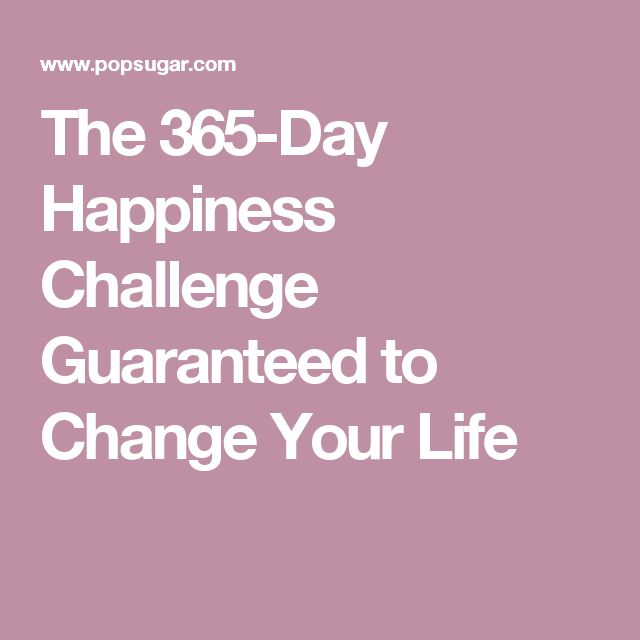 The 365-Day Happiness Challenge Guaranteed to Change Your Life