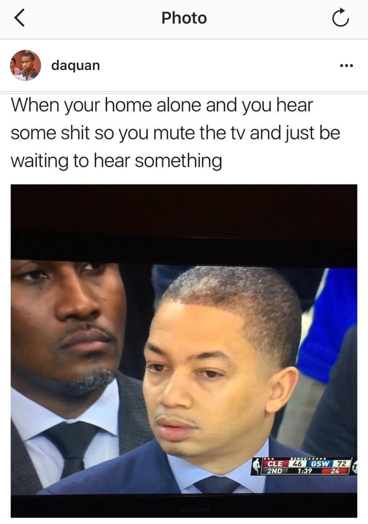 Also, when you have kids and you think you hear one of them crying so you mute the tv.