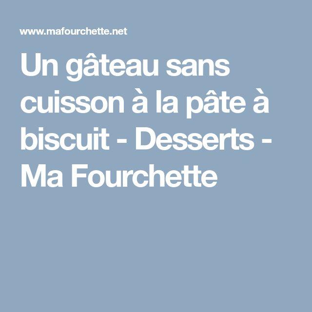 Un gâteau sans cuisson à la pâte à biscuit - Desserts - Ma Fourchette