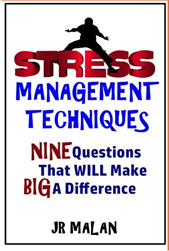 Stress Management Techniques: NINE Questions That WILL Ma...