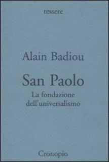 Alain Badiou - San Paolo. Fondazione dell'universalismo (2010) | DOWNLOAD FREE PDF-EPUB-EBOOK RIVISTE QUOTIDIANI GRATIS | MARAPCANA
