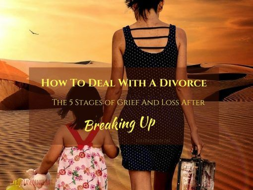How To Deal With A Divorce - The 5 Stages Of Grief    
