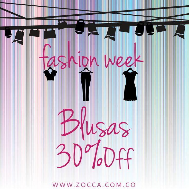Semana de la Moda en ZOCCA aprovecha 30%Off en Blusas!  Valido hasta el 19 de Julio 2014 www.zocca.com.co SHOP ZOCCA ONLINE