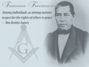 Famous Freemasons: Bro. Benito Juárez~
