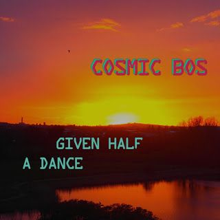 Adventures of a creative: Given Half A Dance - Cosmic Bos debut single