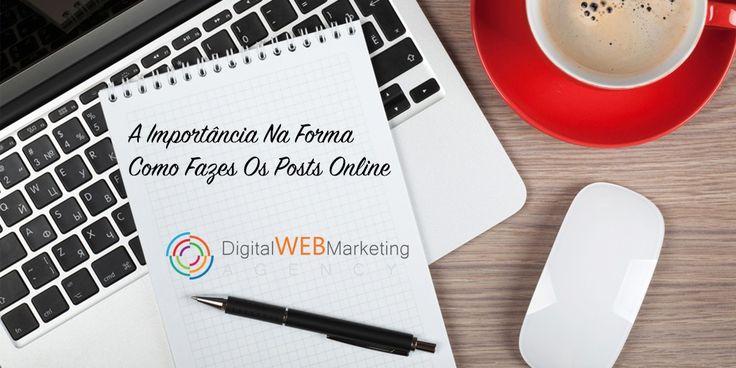 A forma como escreves nos teus posts fazem parte de uma realidade literária da web.  Hoje em dia para as empresas a forma como fazem os seus posts na web são fundamentais para se diferenciar na internet.