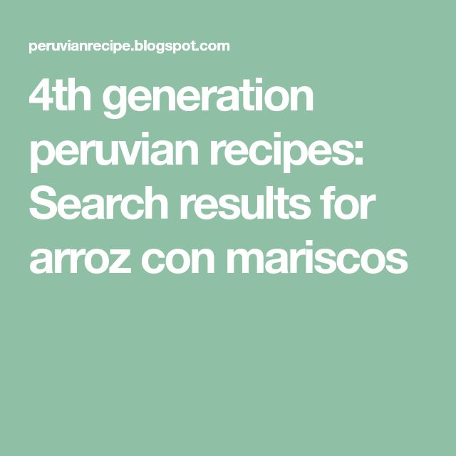4th generation peruvian recipes: Search results for arroz con mariscos