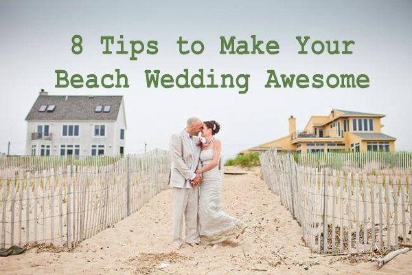 Eight Tips to Make Your Beach Wedding Awesome   Intimate Weddings - Small Wedding Blog - DIY Wedding Ideas for Small and Intimate Weddings - Real Small Weddings