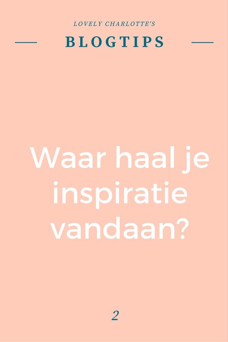 Lovely Charlotte's #blogtips   Waar haal je #inspiratie vandaan?