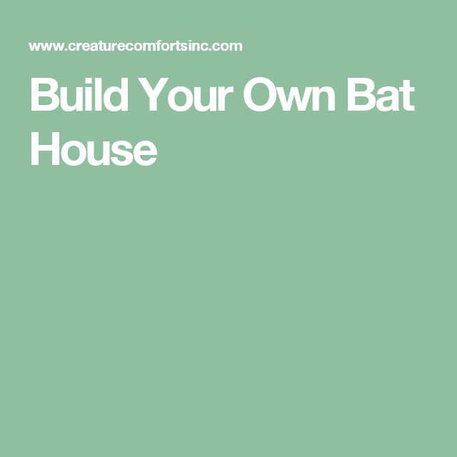 8 Best Images About Bat House Plans On Pinterest Night