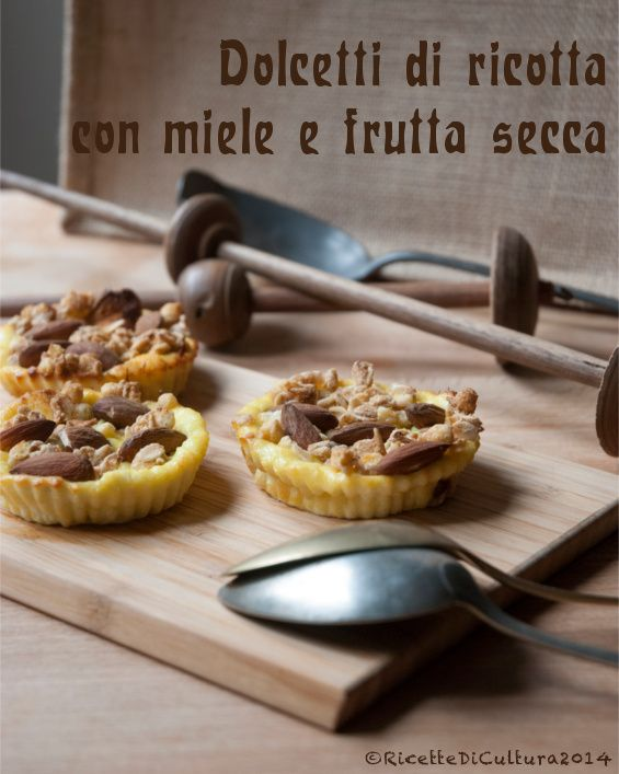 Ricette di Cultura: Dolcetti di ricotta con miele e frutta secca - Ricotta cakes with honey and dried fruit