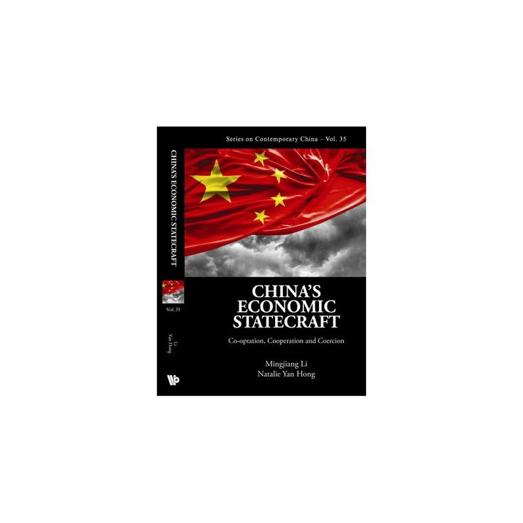 China's Economic Statecraft : Co-optation, Cooperation, and Coercion (Hardcover)