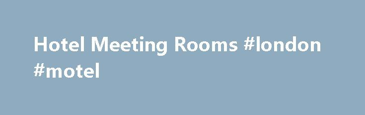 Hotel Meeting Rooms #london #motel http://hotel.remmont.com/hotel-meeting-rooms-london-motel/  #booking rooms # Innovative spaces. Inspired experiences. Personalized services. expand Top Destinations Marriott For: Best Available Rate Guarantee assures you receive the best rates when you book directly with us. If you find a lower publicly available rate within 24 hours of booking, we will match that rate plus give you 25% off the lower […]