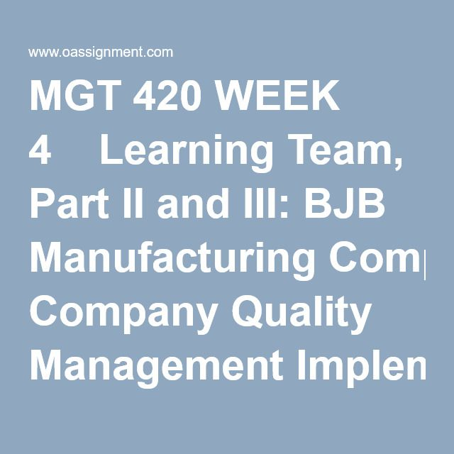 part ii iii bjb manufacturing company quality management implementation strategy View manufacturing kpi  team assignment part ii & iii bjb manufacturing company  part 1 bjb manufacturing company quality management.