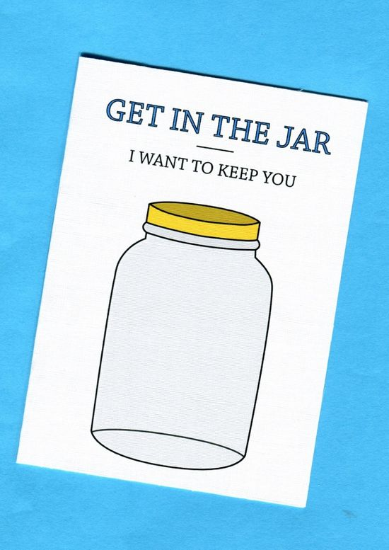 Things by Bean - Get In The Jar (I Want To Keep You), $5.95 (http://www.thingsbybean.com/get-in-the-jar-i-want-to-keep-you/)