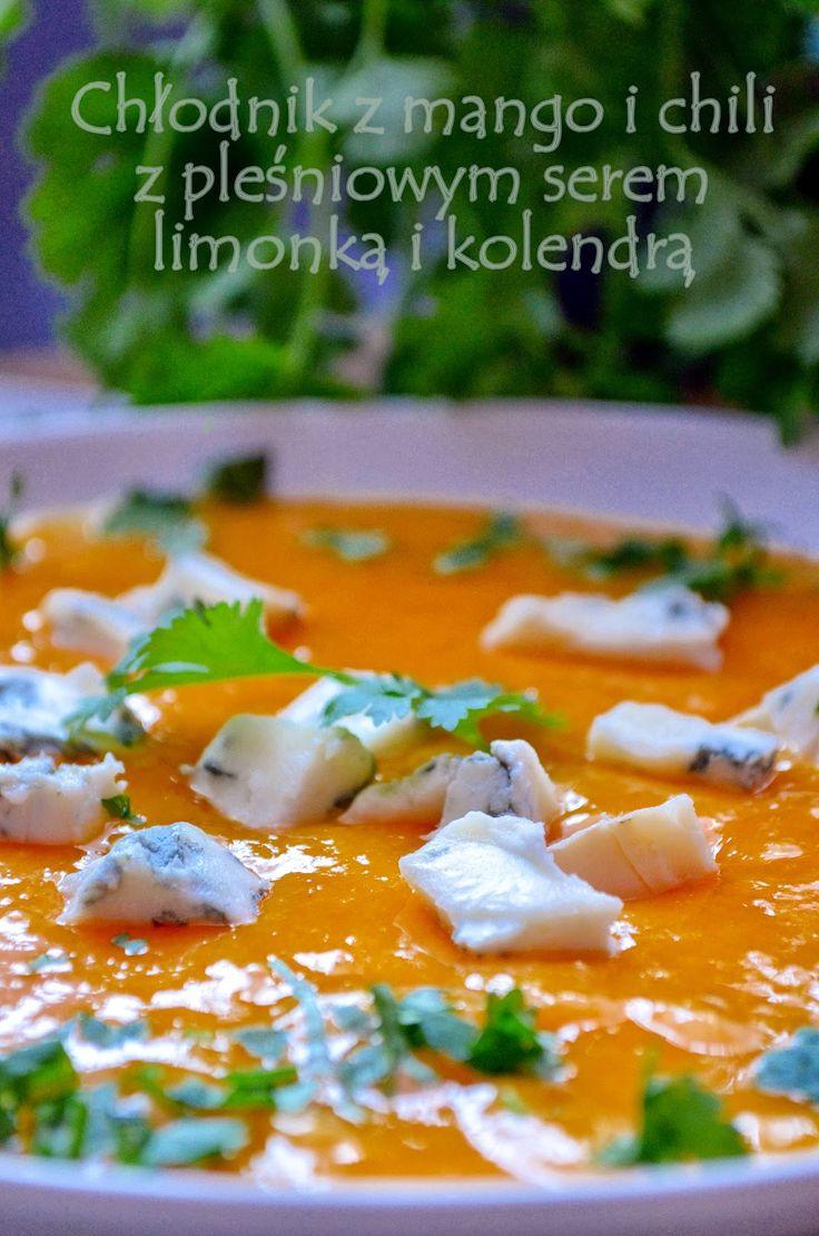 Taste me! Eat me!: Chłodnik z mango i pomarańczy, z chili, pleśniowym...