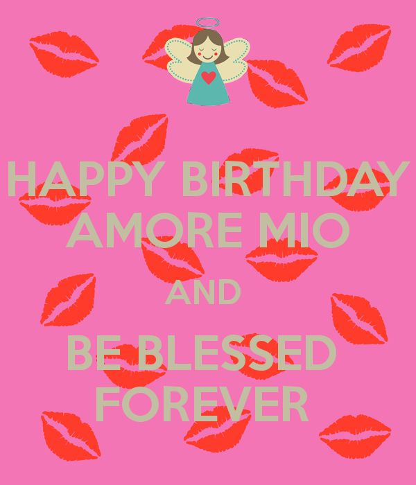 happy-birthday-amore-mio-and-be-blessed-forever.png (600×700)