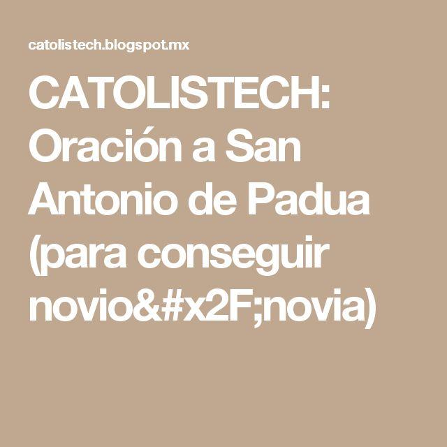 CATOLISTECH: Oración a San Antonio de Padua (para conseguir novio/novia)