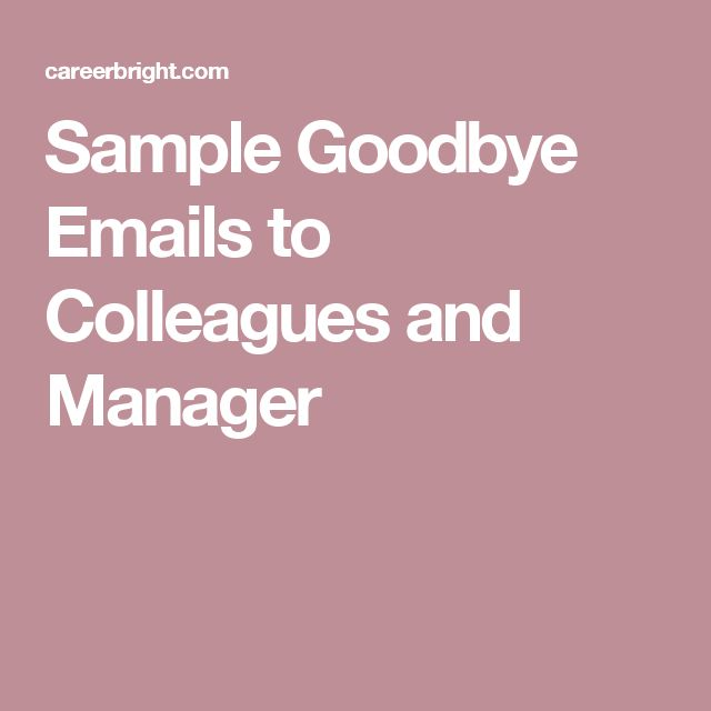 Sample Goodbye Emails to Colleagues and Manager