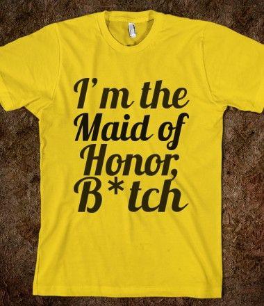 Maid of Honor Humor Tee Bahahahaha! @elise Lucie @Sarah Chintomby Chintomby Chintomby Chintomby Chintomby