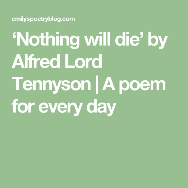 'Nothing will die' by Alfred Lord Tennyson | A poem for every day
