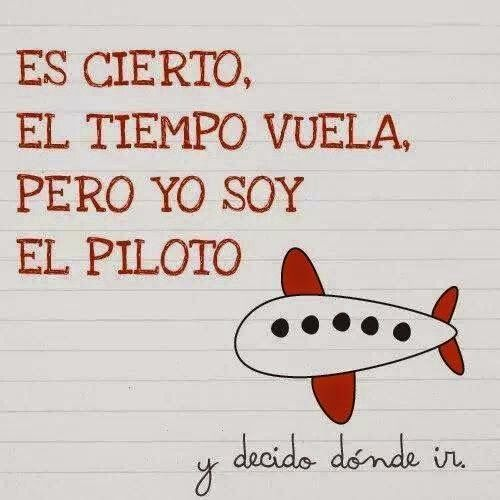 El tiempo vuela, pero yo soy el piloto