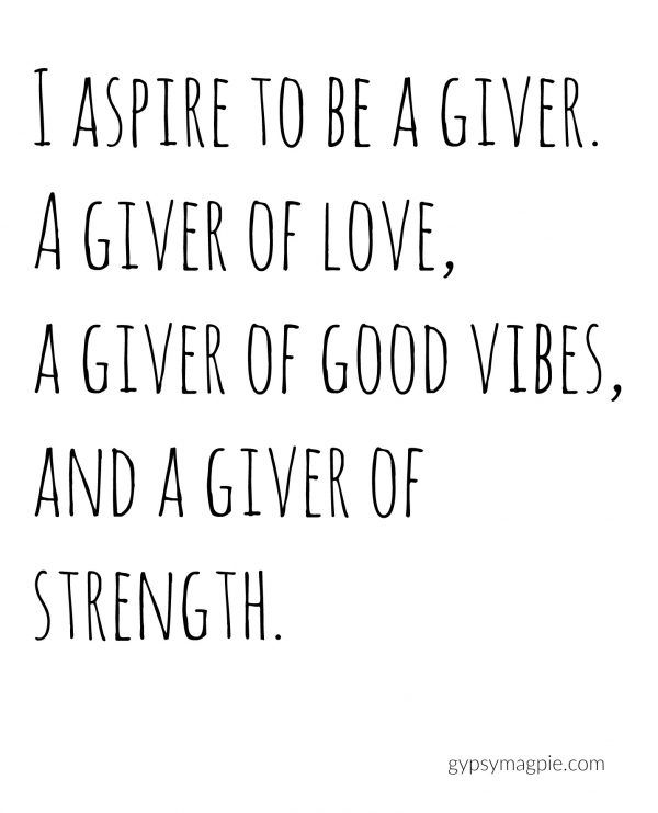 Aspire to be a Giver | Gypsy Magpie