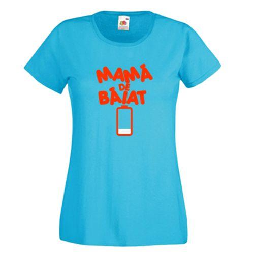Tricou Mama de baiat    Tricou amuzant pentru mame de baieti, cu mesajul Mama de baiat si o baterie aproape consumata. Mamica este aproape epuizata :)