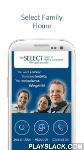 Job Finder From Select Family  Android App - playslack.com , Quickly search for great jobs near you from one of the largest U.S. staffing companies with offices coast-to-coast. It's powerful, easy to use, and best of all, it's free!