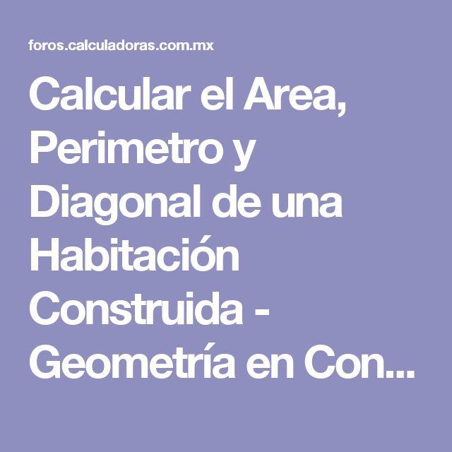 Calcular el Area, Perimetro y Diagonal de una Habitación Construida - Geometría en Construcción
