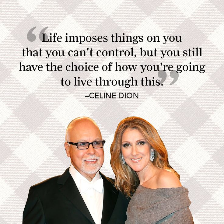 Our thoughts are with you, Celine Dion—we couldn't have said it better than this inspiring quote from the singer herself. RIP, René.