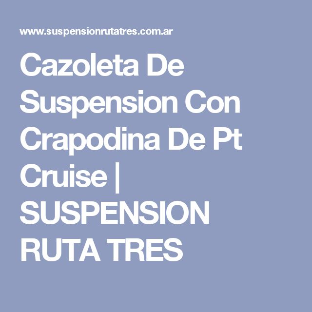 Cazoleta De Suspension Con Crapodina De Pt Cruise   SUSPENSION RUTA TRES
