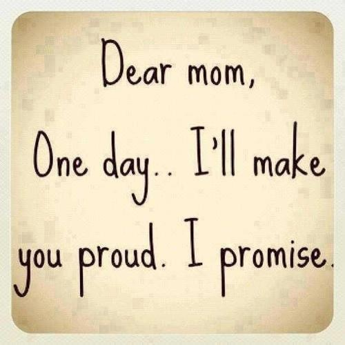 Make Your Mom Proud Quotes: Pin By Ajeng Pipit On Wise Quotes (Inspirational)