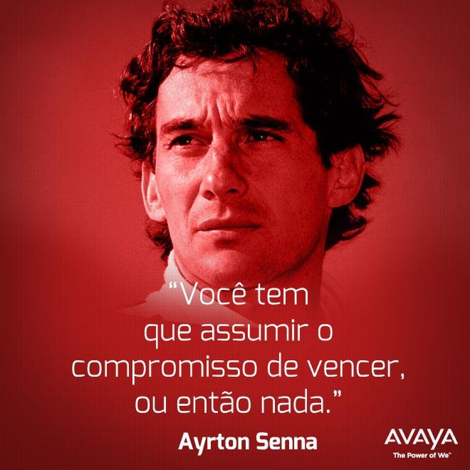 Ayrton Senna, exemplo de determinação e desejo de vencer.